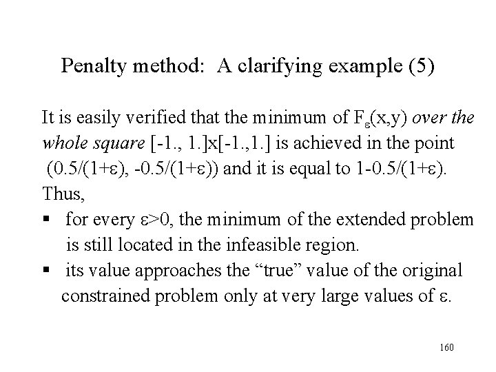 Penalty method: A clarifying example (5) It is easily verified that the minimum of