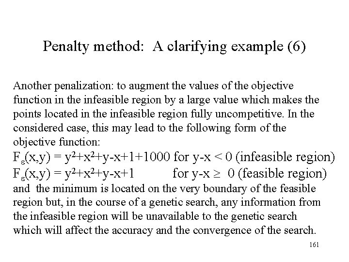 Penalty method: A clarifying example (6) Another penalization: to augment the values of the