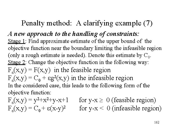 Penalty method: A clarifying example (7) A new approach to the handling of constraints: