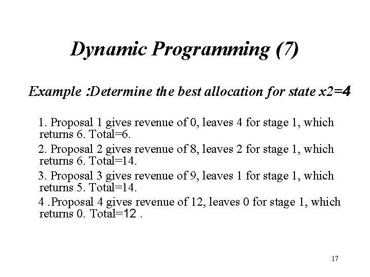 Dynamic Programming (7) Example : Determine the best allocation for state x 2=4 1.