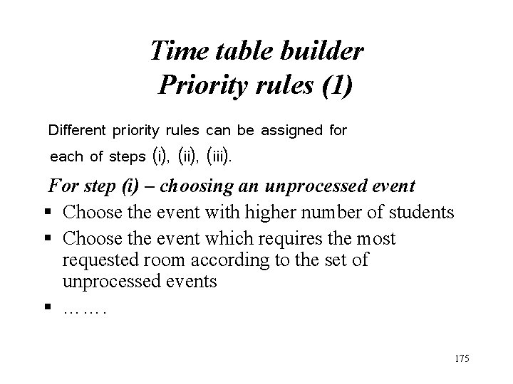 Time table builder Priority rules (1) Different priority rules can be assigned for each