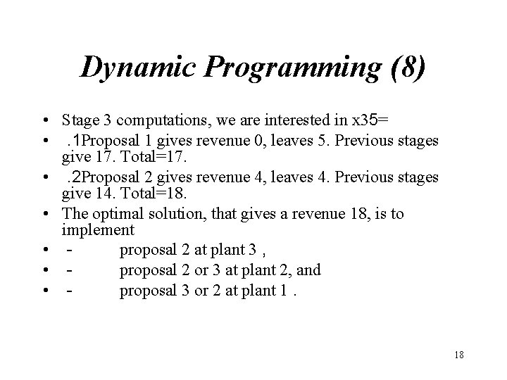 Dynamic Programming (8) • Stage 3 computations, we are interested in x 35= •