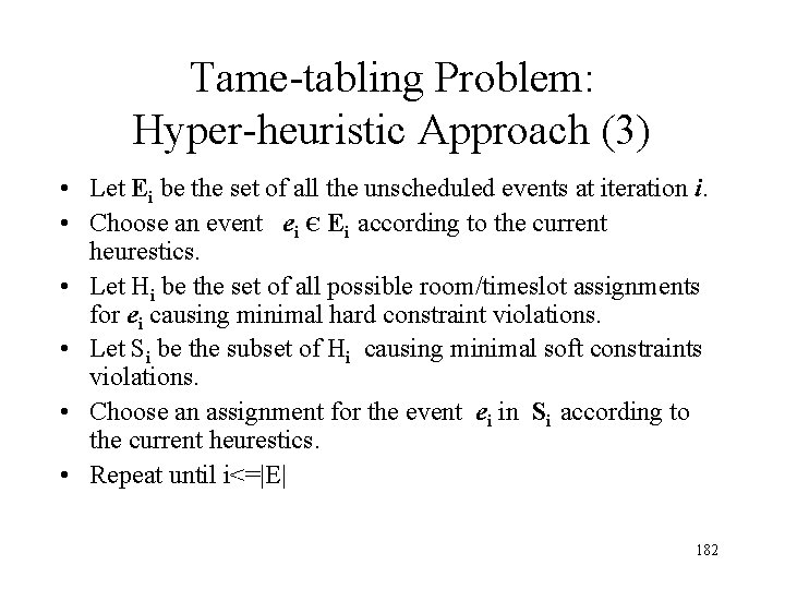 Tame-tabling Problem: Hyper-heuristic Approach (3) • Let Ei be the set of all the