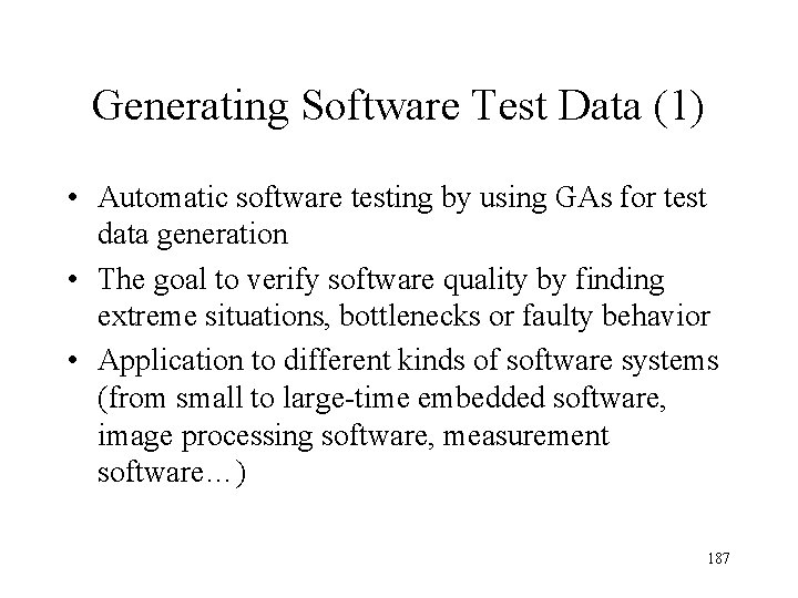 Generating Software Test Data (1) • Automatic software testing by using GAs for test