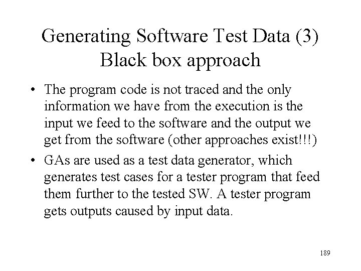 Generating Software Test Data (3) Black box approach • The program code is not