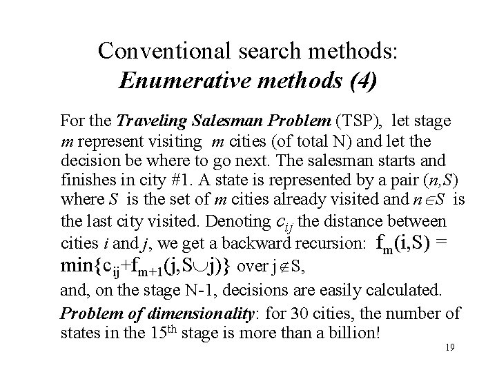 Conventional search methods: Enumerative methods (4) For the Traveling Salesman Problem (TSP), let stage