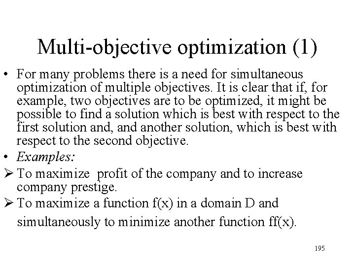 Multi-objective optimization (1) • For many problems there is a need for simultaneous optimization