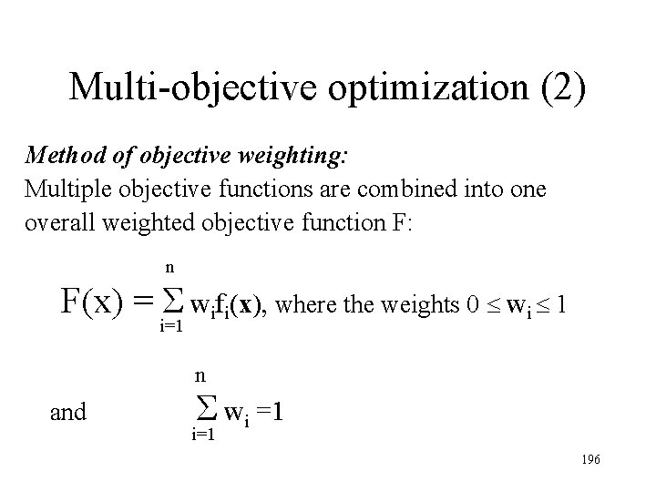 Multi-objective optimization (2) Method of objective weighting: Multiple objective functions are combined into one