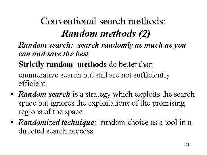 Conventional search methods: Random methods (2) Random search: search randomly as much as you