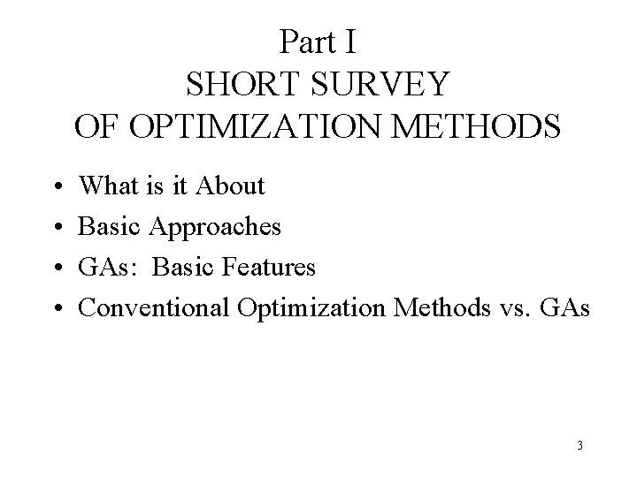 Part I SHORT SURVEY OF OPTIMIZATION METHODS • • What is it About Basic