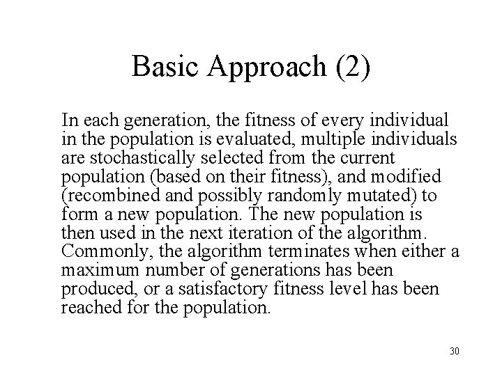 Basic Approach (2) In each generation, the fitness of every individual in the population