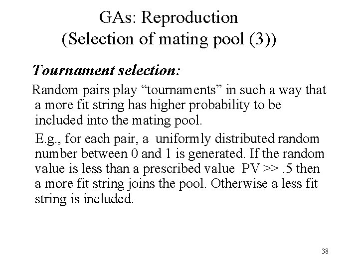 """GAs: Reproduction (Selection of mating pool (3)) Tournament selection: Random pairs play """"tournaments"""" in"""