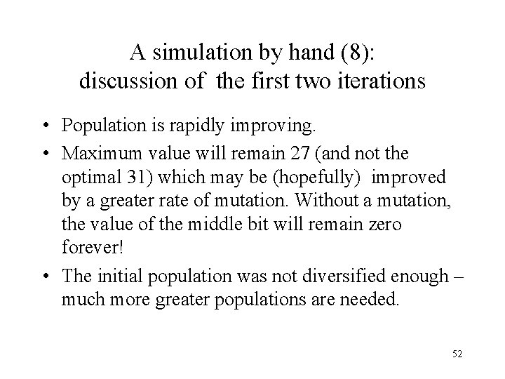 A simulation by hand (8): discussion of the first two iterations • Population is