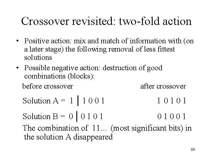Crossover revisited: two-fold action • Positive action: mix and match of information with (on