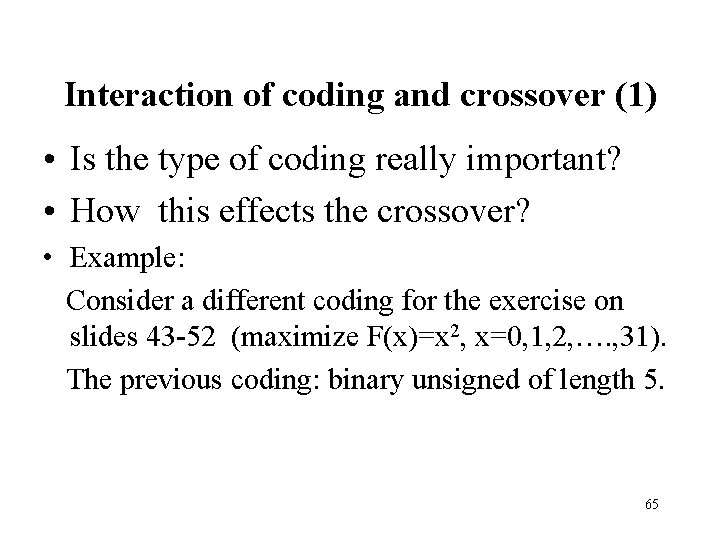 Interaction of coding and crossover (1) • Is the type of coding really important?