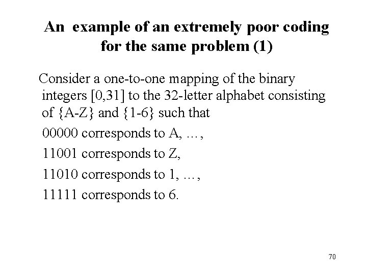 An example of an extremely poor coding for the same problem (1) Consider a