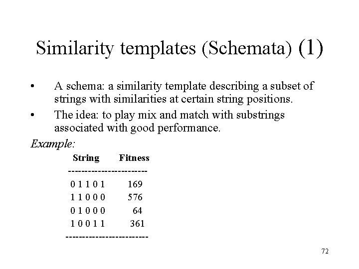 Similarity templates (Schemata) (1) • A schema: a similarity template describing a subset of