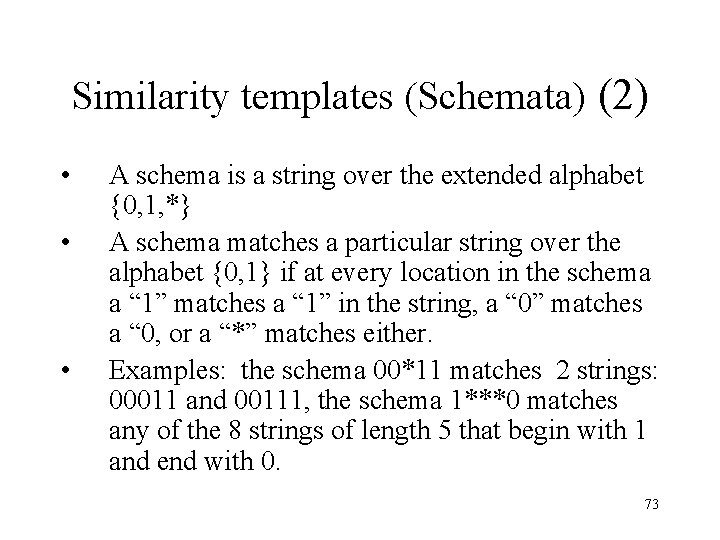 Similarity templates (Schemata) (2) • • • A schema is a string over the