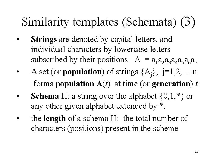 Similarity templates (Schemata) (3) • Strings are denoted by capital letters, and individual characters
