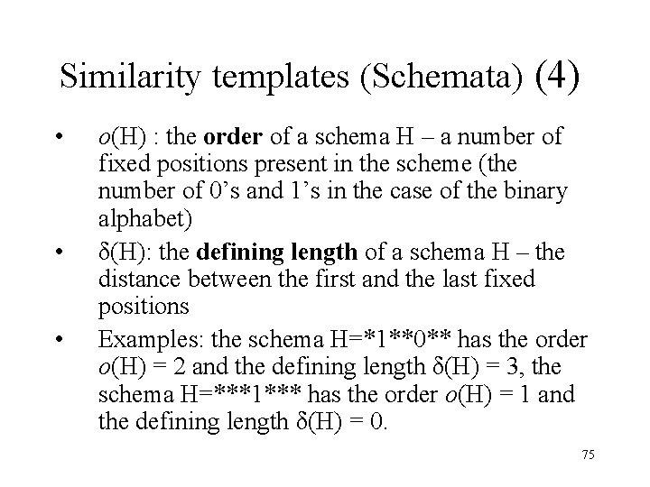 Similarity templates (Schemata) (4) • • • o(H) : the order of a schema