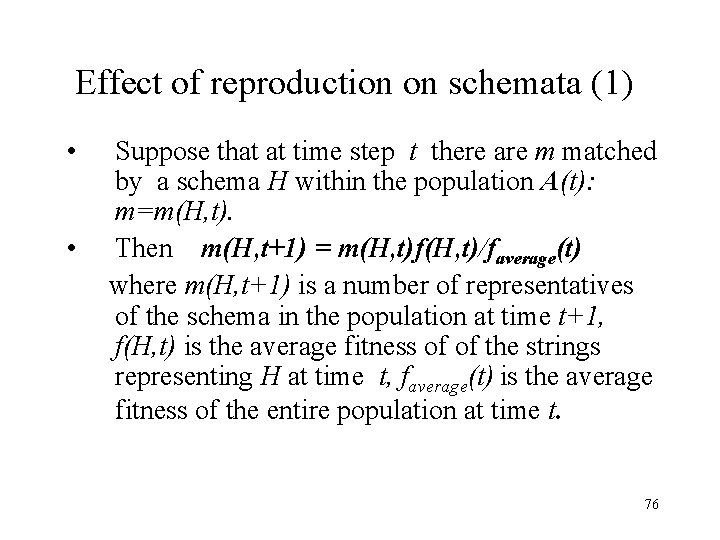 Effect of reproduction on schemata (1) • • Suppose that at time step t