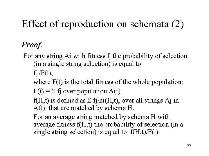 Effect of reproduction on schemata (2) Proof. For any string Ai with fitness fi