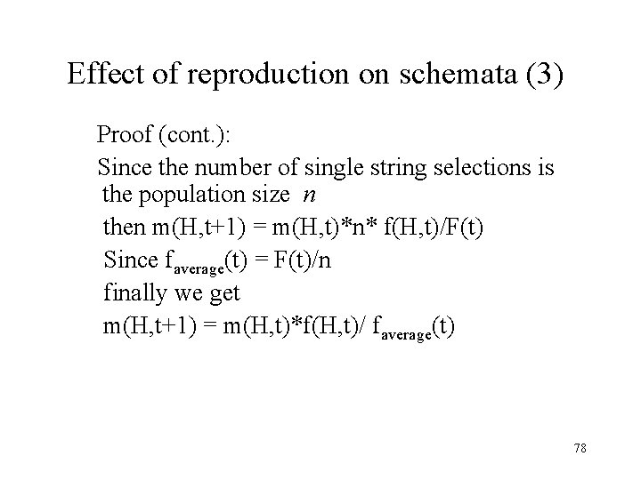 Effect of reproduction on schemata (3) Proof (cont. ): Since the number of single