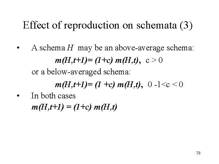Effect of reproduction on schemata (3) • A schema H may be an above-average