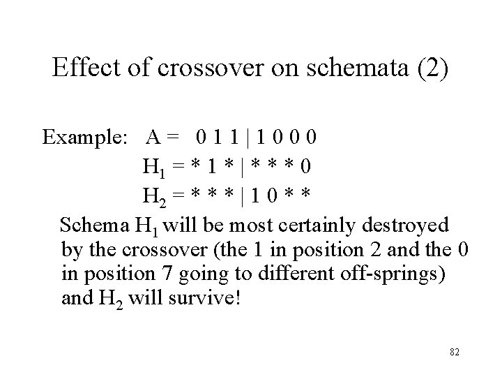 Effect of crossover on schemata (2) Example: A = 0 1 1   1