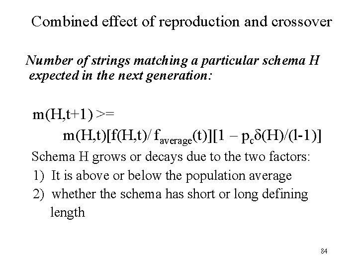 Combined effect of reproduction and crossover Number of strings matching a particular schema H