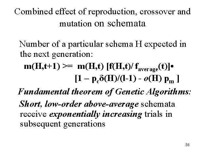 Combined effect of reproduction, crossover and mutation on schemata Number of a particular schema