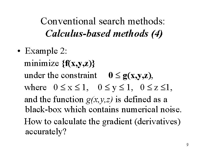 Conventional search methods: Calculus-based methods (4) • Example 2: minimize {f(x, y, z)} under