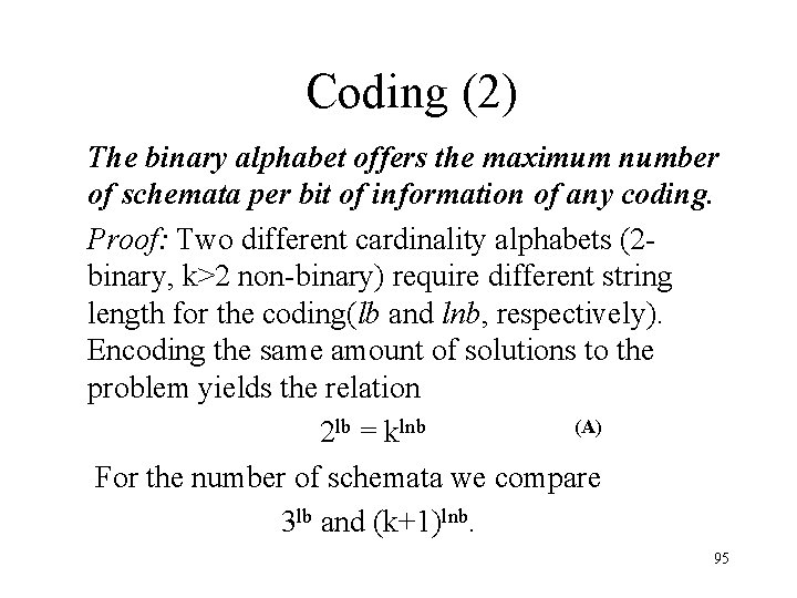 Coding (2) The binary alphabet offers the maximum number of schemata per bit of