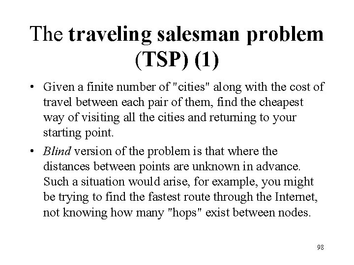 """The traveling salesman problem (TSP) (1) • Given a finite number of """"cities"""" along"""