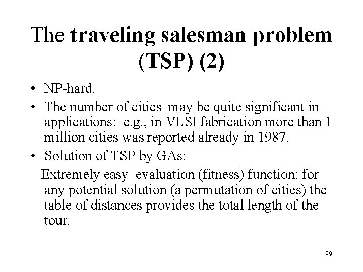 The traveling salesman problem (TSP) (2) • NP-hard. • The number of cities may
