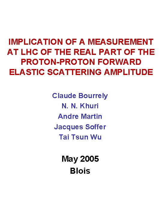 IMPLICATION OF A MEASUREMENT AT LHC OF THE REAL PART OF THE PROTON-PROTON FORWARD