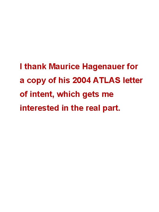 I thank Maurice Hagenauer for a copy of his 2004 ATLAS letter of intent,