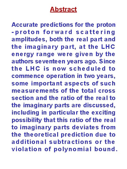 Abstract Accurate predictions for the proton - proton forwa rd sca tte ring amplitudes,