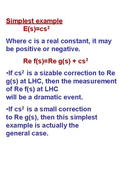 Simplest example E(s)=cs 2 Where c is a real constant, it may be positive
