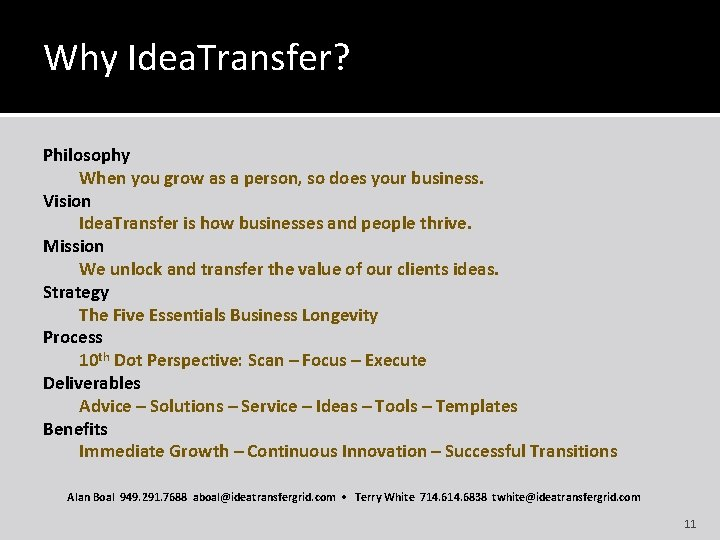 Why Idea. Transfer? Philosophy When you grow as a person, so does your business.