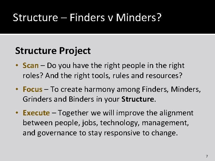 Structure – Finders v Minders? Structure Project • Scan – Do you have the