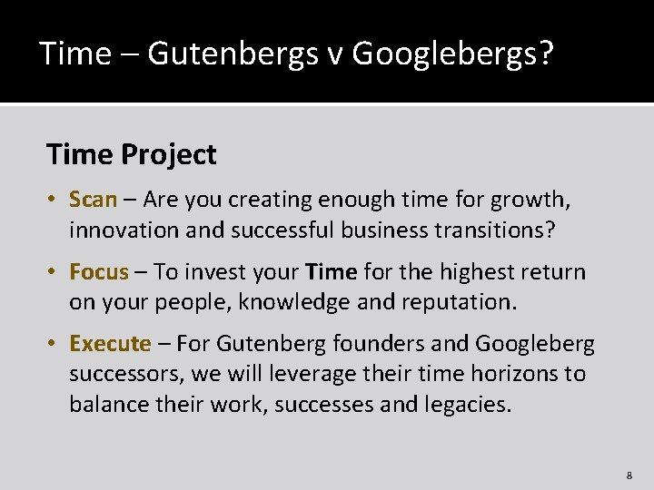 Time – Gutenbergs v Googlebergs? Time Project • Scan – Are you creating enough