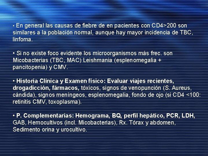• En general las causas de fiebre de en pacientes con CD 4>200