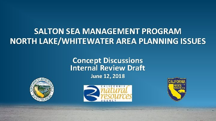 SALTON SEA MANAGEMENT PROGRAM NORTH LAKE/WHITEWATER AREA PLANNING ISSUES Concept Discussions Internal Review Draft