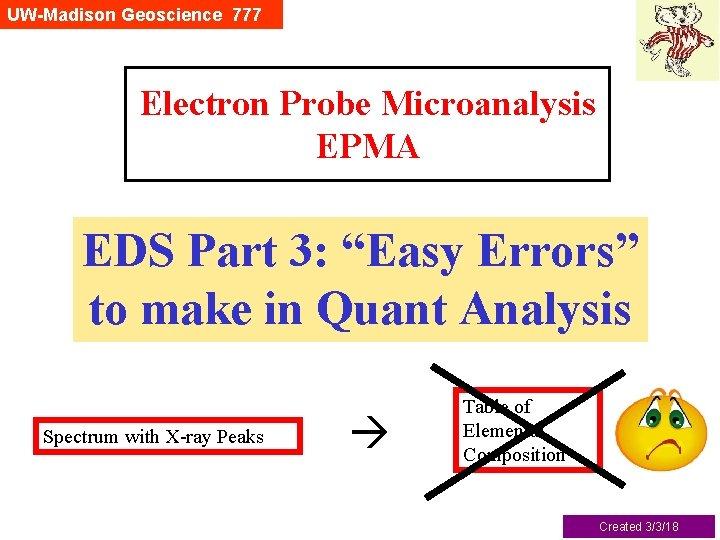 "UW-Madison Geoscience 777 Electron Probe Microanalysis EPMA EDS Part 3: ""Easy Errors"" to make"