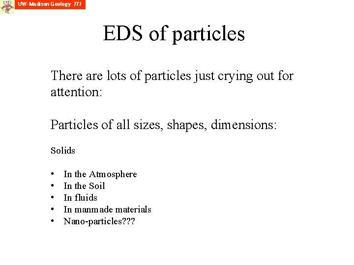 EDS of particles There are lots of particles just crying out for attention: Particles