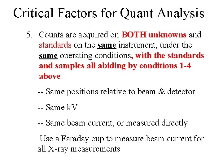 Critical Factors for Quant Analysis 5. Counts are acquired on BOTH unknowns and standards