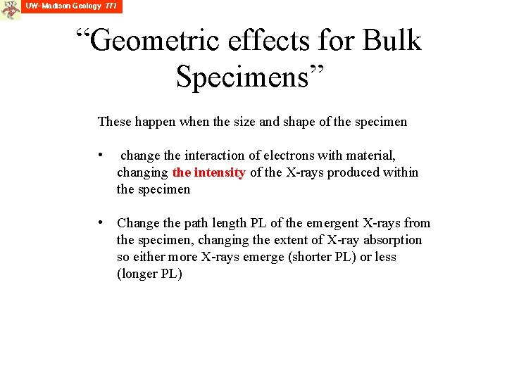"""""""Geometric effects for Bulk Specimens"""" These happen when the size and shape of the"""