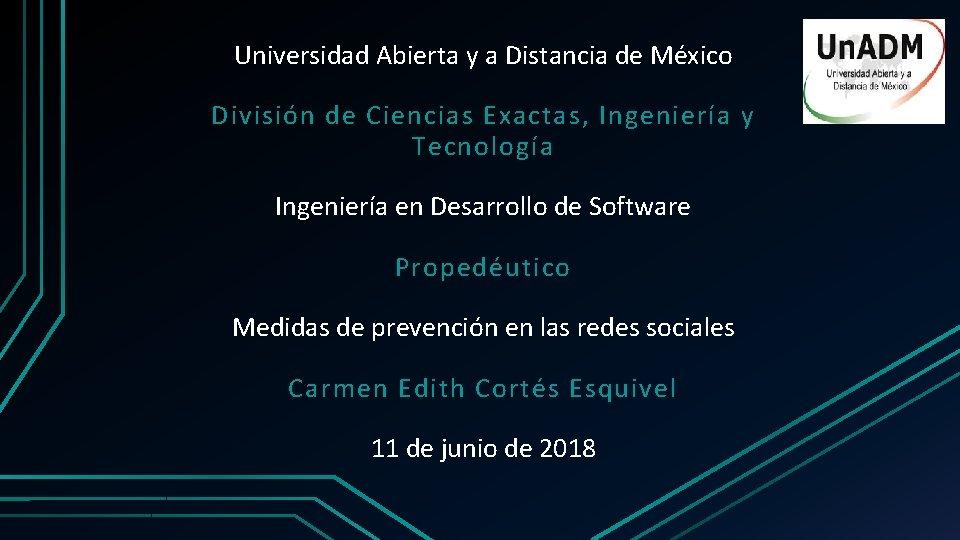 Universidad Abierta y a Distancia de México División de Ciencias Exactas, Ingeniería y Tecnología