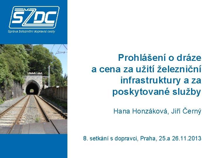 Prohlášení o dráze a cena za užití železniční infrastruktury a za poskytované služby Hana